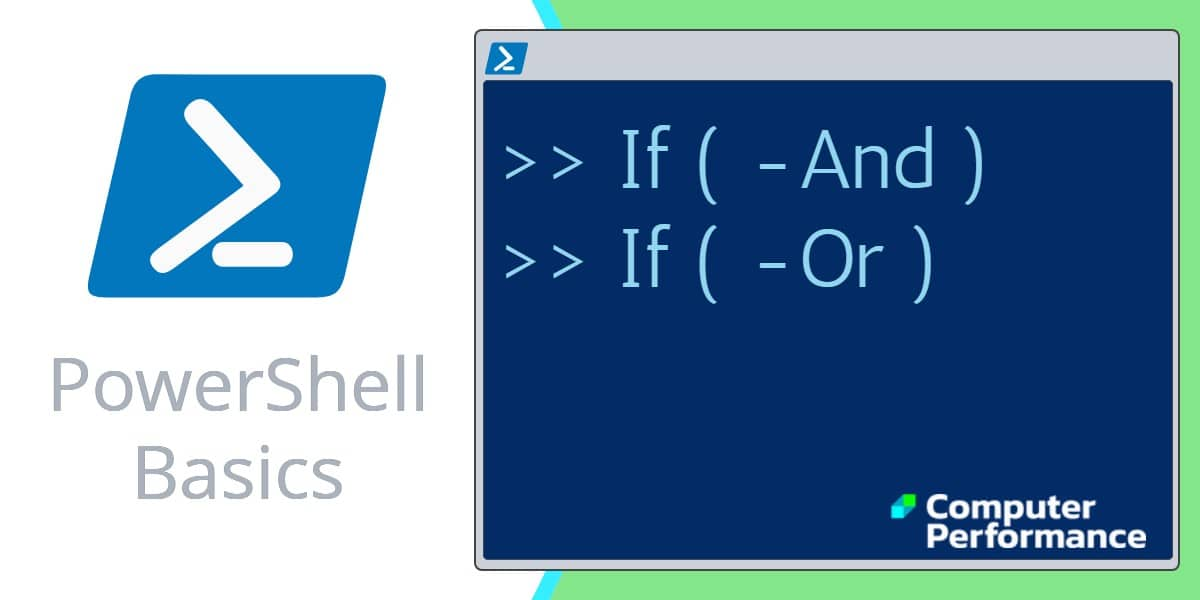 PowerShell Basics: If -And & If -Or Statements | Examples