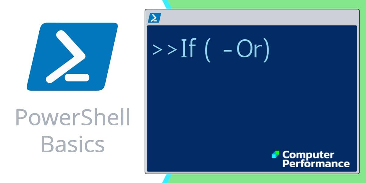 PowerShell Basics_ If -Or Conditional Operator