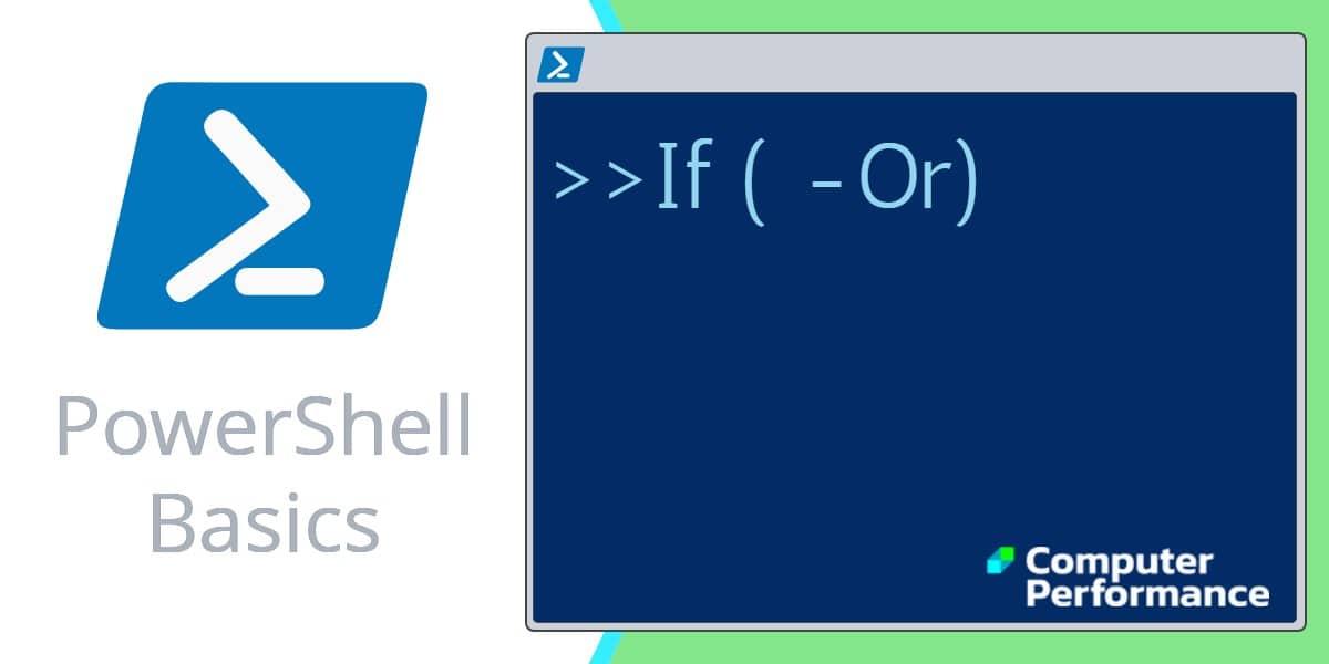 PowerShell Basics_ If -Or Conditional Operator