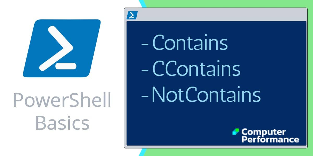 PowerShell Basics -Contains, -CContains & -NotContains