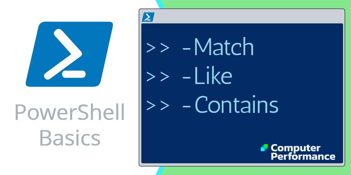 PowerShell Basics: Conditional Operators -Match -Like -Contains