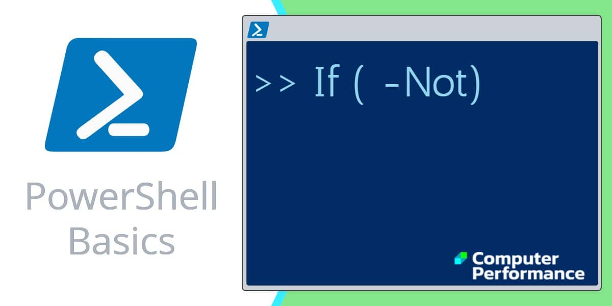 PowerShell Basics_ If -Not Conditional Operator
