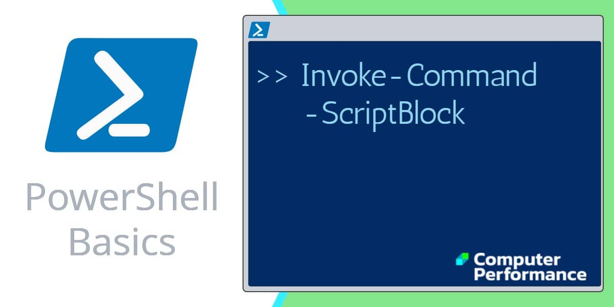 PowerShell Basics: Invoke-command -scriptBlock -filePath