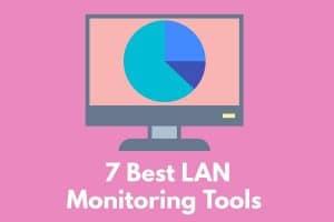 Best LAN Monitoring Tools