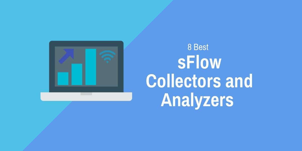 8 Best SFlow Collectors and Analyzers - Full List And Detailed Reviews