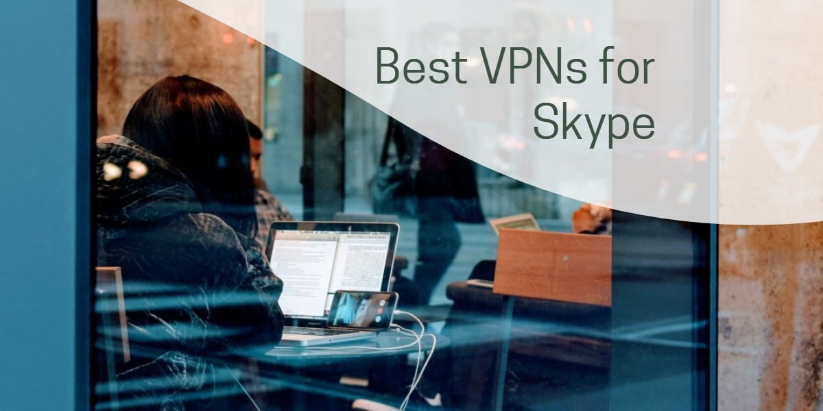 Best VPNs for Skype
