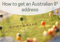 How to get an Australian IP