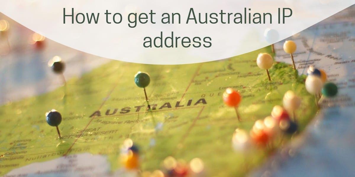 How to get an Australian IP