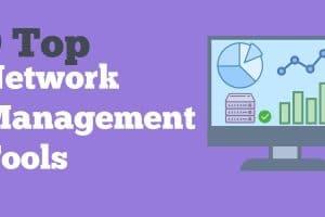 Top Network Management Tools