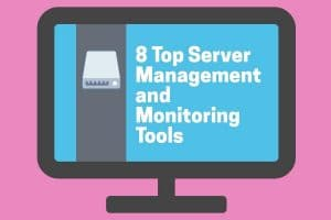 Top Server Management and Monitoring tools