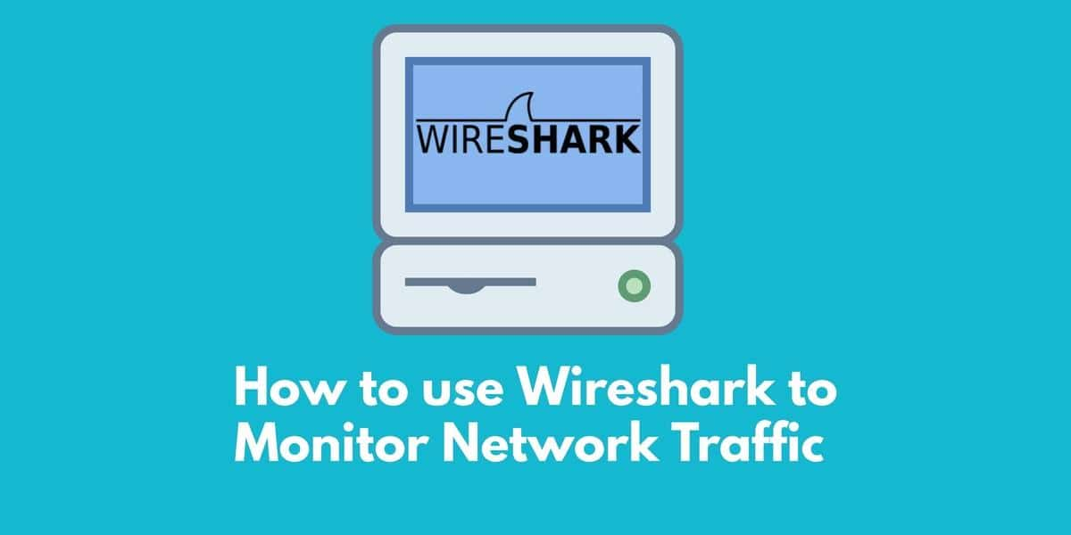 Using Wireshark to monitor network traffic