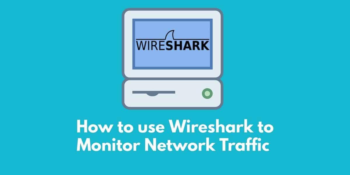 Using Wireshark to monitor network traffic