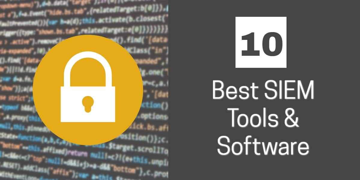 The 10 Best SIEM tools & software for 2019, Free and Paid