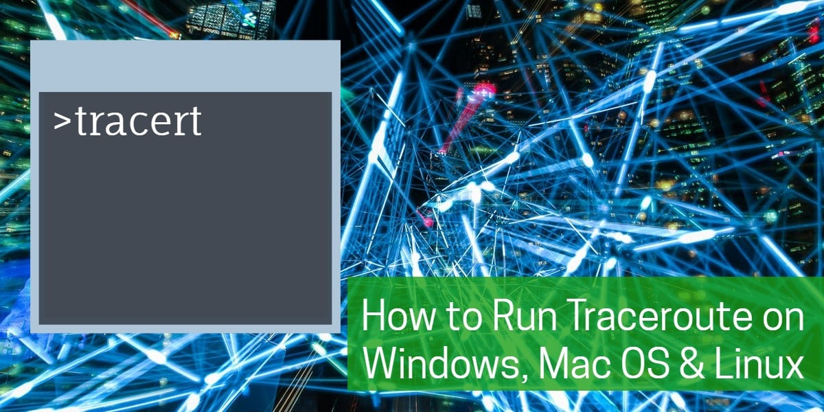 How to run Traceroute: Windows, Mac OS & Linux Including Top