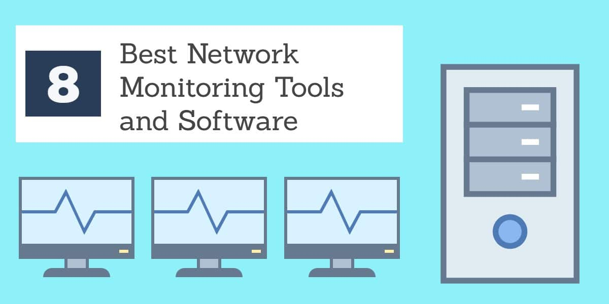 8 Best Network Monitoring Tools and Software